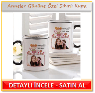 Anneler Gününe Özel Sihirli Çay-Kahve Kupası