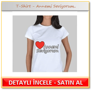 T-Shirt - Annemi Seviyorum..